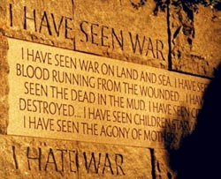I have seen war, I hate war - from FDR (Roosevelt) Memorial